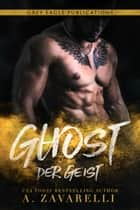 Ghost – Der Geist eBook by A. Zavarelli