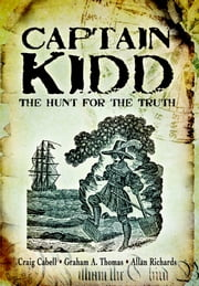 Captain Kidd - The Hunt for the Truth eBook by Cabell, Craig, Thomas,...