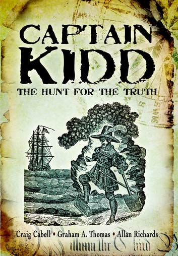 Captain Kidd - The Hunt for the Truth ebook by Cabell, Craig,Thomas, Graham,Richards, Allan