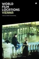 World Film Locations: Vienna ebook by Robert Dassanowsky