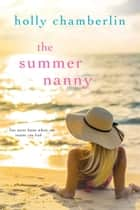 The Summer Nanny eBook by Holly Chamberlin