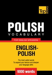 Polish vocabulary for English speakers - 9000 words ebook by Kobo.Web.Store.Products.Fields.ContributorFieldViewModel