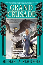 The Grand Crusade ebook by Michael A. Stackpole