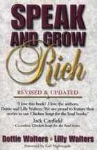 Speak and Grow Rich - Revised and Updated ebook by Dottie Walters, Lilly Walters