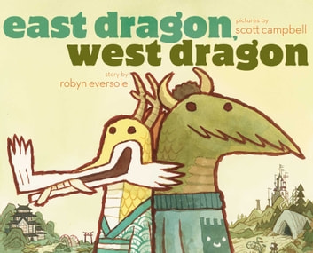East Dragon, West Dragon - With Audio Recording ebook by Robyn Eversole