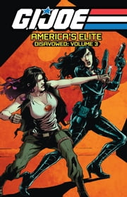 G.I. Joe: America's Elite - Disavowed, Vol. 3 ebook by Casey,Joe; O'Sullivan,Mike; Medors,Josh; Gallant,S L