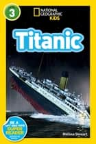 National Geographic Readers: Titanic ebook by Melissa Stewart