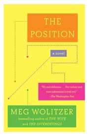 The Position - A Novel ebook by Meg Wolitzer