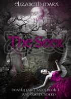 The Seer, Deadly Fairy Tales Book 1 ebook by Elizabeth Marx