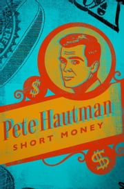 Short Money ebook by Pete Hautman