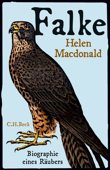 Falke - Biographie eines Räubers ebook by Helen Macdonald