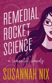 Remedial Rocket Science ebook by Susannah Nix