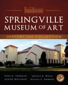 Springville Museum of Art - History and Collection ebook by Vern G. Swanson, Jessica R. Weiss, Ashlee Whitaker,...