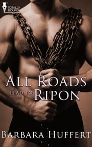 All Roads Lead to Ripon ebook by Barbara Huffert