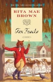 Fox Tracks - A Novel ebook by Rita Mae Brown
