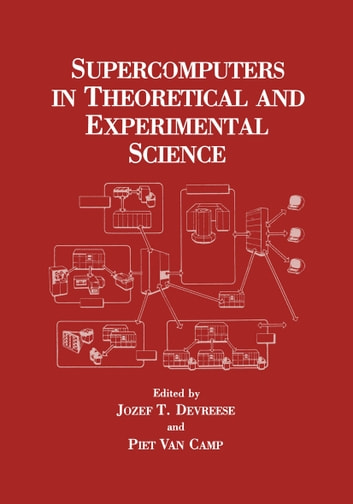 Supercomputers in Theoretical and Experimental Science ebook by Jozef T. Devreese,Piet Van Camp