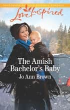 The Amish Bachelor's Baby ebook by Jo Ann Brown