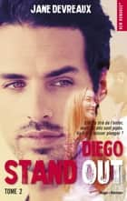 Stand out - tome 2 Diego ebook by Jane Devreaux