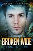 Broken Wide ebook by Susan Kaye Quinn