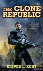 The Clone Republic ebook by Steven L. Kent