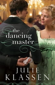 The Dancing Master ebook by Julie Klassen
