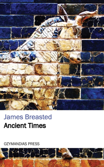 Ancient Times ebook by James Breasted