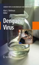 Dengue Virus ebook by Alan L. Rothman
