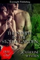 The Nymph in the Stolen Garden ebook by Katherine Wyvern