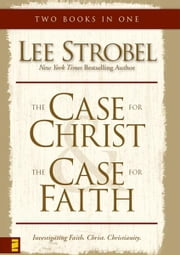 Case for Christ/Case for Faith Compilation ebook by Lee Strobel