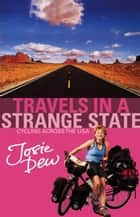Travels In A Strange State ebook by Josie Dew
