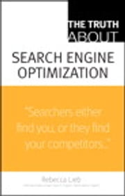 The Truth About Search Engine Optimization ebook by Rebecca Lieb