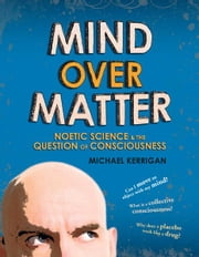 Mind Over Matter ebook by Michael Kerrigan