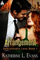 The Arrangement ebook by Katherine L. Evans
