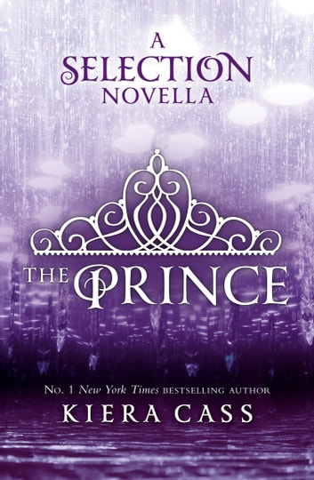 The Prince (The Selection Novellas, Book 1) 電子書 by Kiera Cass