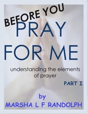 Before You Pray For Me ebook by Marsha L F Randolph