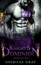 Knight's Dominion (Knights of Hell #4) ebook by Sherilee Gray
