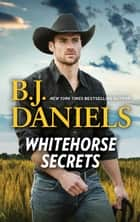 Whitehorse Secrets - Secret Of Deadman's Coulee\The New Deputy in Town ekitaplar by B.J. Daniels