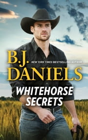 Whitehorse Secrets - Secret Of Deadman's Coulee\The New Deputy in Town ebook by B.J. Daniels