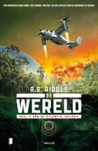 De wereld ebook by A.G. Riddle, Jan Pott