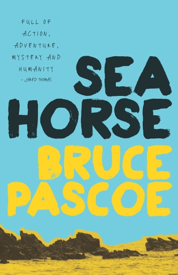 Sea Horse ebook by Pascoe,Bruce