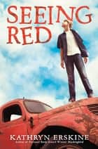 Seeing Red ebook by Kathryn Erskine