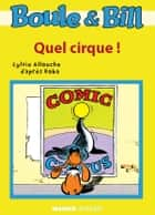 Boule et Bill - Quel cirque ! ebook by Sylvie Allouche,D'Après Roba