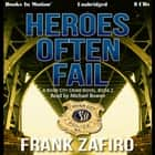 Heroes Often Fail audiobook by