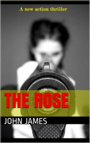 The Rose ebook by John James
