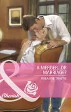 A Merger...or Marriage? (Mills & Boon Cherish) (The Wilder Family, Book 6) ebook by RaeAnne Thayne