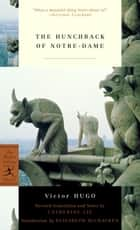 The Hunchback of Notre-Dame ebook by Victor Hugo, Catherine Liu, Elizabeth McCracken