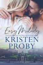 Easy Melody - A Boudreaux Novel ebook by Kristen Proby