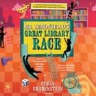 Mr. Lemoncello's Great Library Race audiobook by Chris Grabenstein