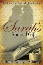 Sarah's Special Gift ebook by Linda Weaver Clarke