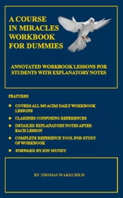 A Course In Miracles Workbook For Dummies ebooks by Thomas Wakechild